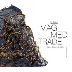 Vævebog, Magi med trådene